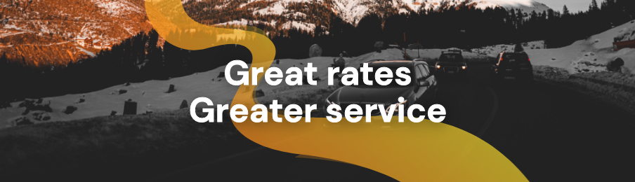 great rates greater service