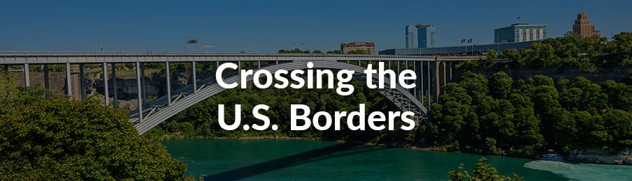 Crossing the U.S. borders banner
