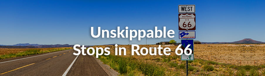 The 6 Stops On Route 66 That You Cannot Skip