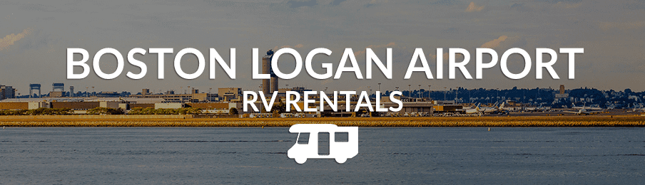 Boston Logan Airport RV Rentals