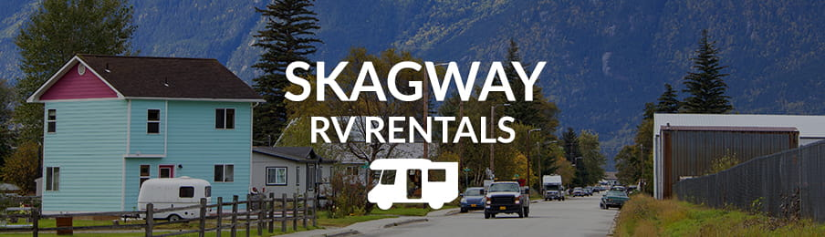 Skagway rv rentals in the US banner