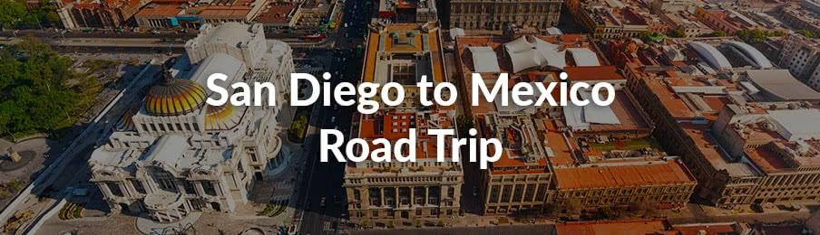 san diego to mexico road trip