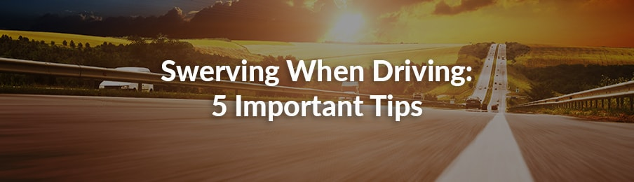 Swerving When Driving Important Tips in the US banner
