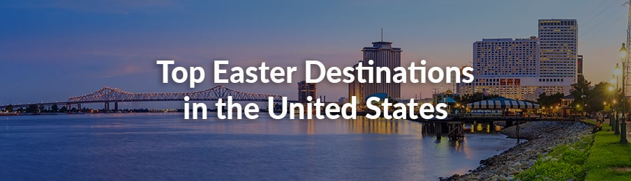 top easter destinations in the united states